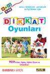 Dikkat Oyunları & Akıllı Bebekler - Çocuklar Yetiştirmek İçin 101 Kolay, İlginç, Eğitici Oyun ve Etkinlikler