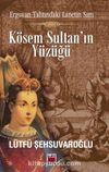 Kösem Sultan'ın Yüzüğü & Erguvan Tahtındaki Lanetin Sırrı