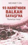 93 Harbi'nden Balkan Savaşı'na & Rumeli'ye Veda