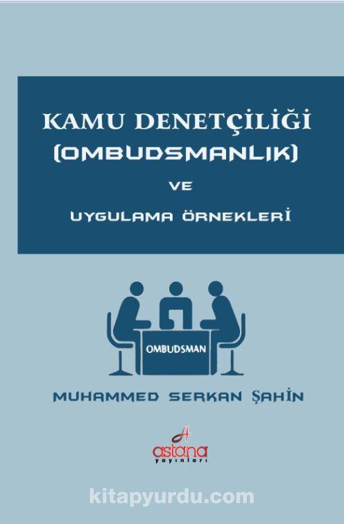Kamu Denetçiliği (Ombudsmanlık) ve Uygulama Örnekleri - Muhammed Serkan Şahin pdf epub