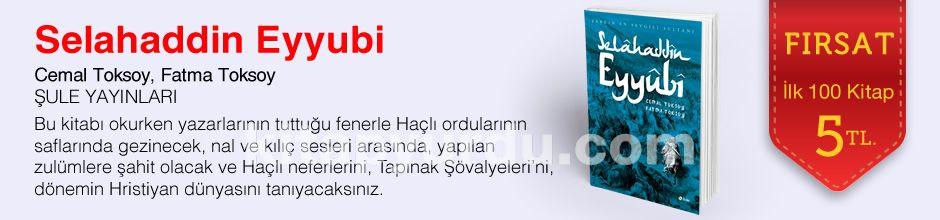 Fırsat ilk 100 kitap 5 TL - Cemal Toksoy , Fatma Toksoy - Selahaddin Eyyubi