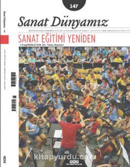 Sanat Dünyamız İki Aylık Kültür ve Sanat Dergisi Sayı:147 Temmuz-Ağustos 2015
