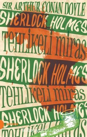 Sherlock Holmes 6 / Tehlikeli Miras - Sir Arthur Conan Doyle pdf epub