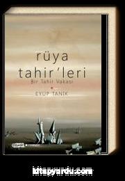 Rüya Tahir'leri & Bir Tahir Vakası