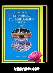 Çocuklar İçin Efendimiz Hz. Muhammed (s.a.v.) Hayatı/3-7 Yaş