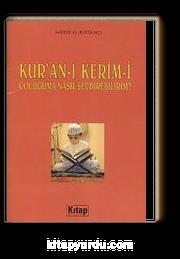 Kur'an-ı Kerim-i Çocuğuma Nasıl Sevdirebilirim?