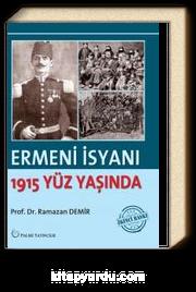 Ermeni İsyanı 1915 Yüz Yaşında