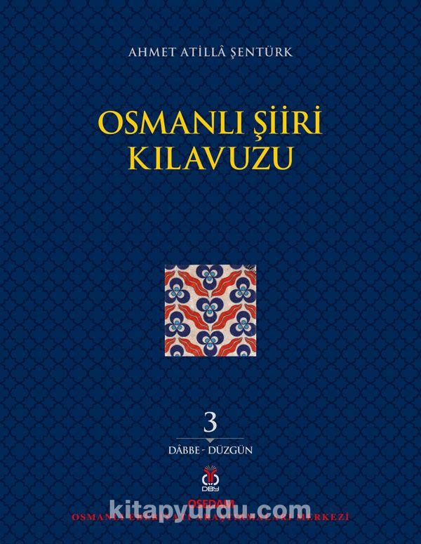 Osmanlı Şiiri Kılavuzu (3. Cilt) - Ahmet Atilla Şentürk pdf epub