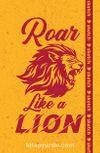 Roar Like a Lion - Özel Tasarım Defter (Kalem Tutacağı Hediyeli)