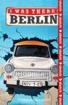 I Was There! Berlin - Özel Tasarım Defter (Kalem Tutacağı Hediyeli)