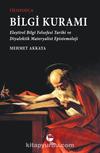 Filozofça Bilgi Kuramı & Eleştirel Bilgi Felsefesi Tarihi ve Diyalektik Materyalist Epistemoloji