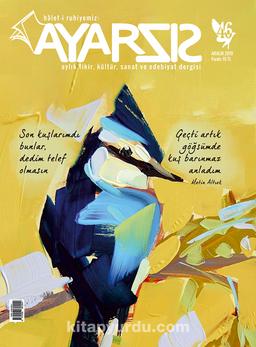 Ayarsız Aylık Fikir Kültür Sanat ve Edebiyat Dergisi Sayı:46 Aralık 2019