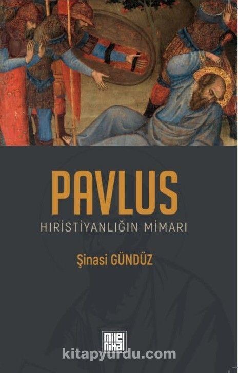 Pavlus Hıristiyanlığın Mimarı - Şinasi Gündüz pdf epub