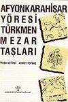 Afyonkarahisar Yöresi Türkmen Mezar Taşları