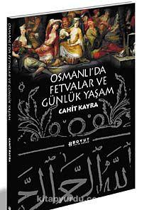 Osmanlı'da Fetvalar ve Günlük Yaşam - Cahit Kayra pdf epub