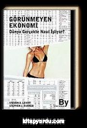Görünmeyen Ekonomi / Dünya Gerçekte Nasıl İşliyor?