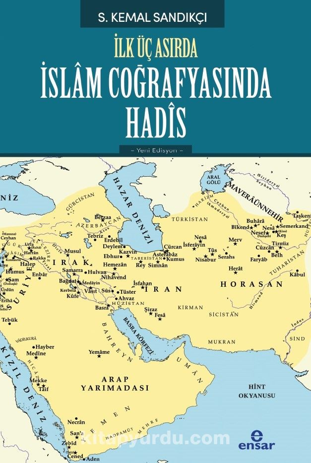 İlk Üç Asırda İslam Coğrafyasında Hadis - S. Kemal Sandıkçı pdf epub