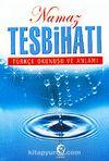 Namaz Tesbihatı Türkçe Okunuşu ve Anlamı
