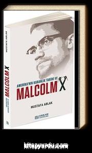 Amerika'nın Karanlık Tarihi ve Malcolm X