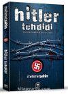 Hitler Tehdidi & Türk-Alman İlişkilerinde Bir Kriz Dönemi