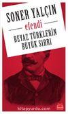 Efendi & Beyaz Türklerin  Büyük Sırrı