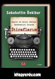 Derin ve Gizli Devlet Gazetecisi Olarak  İtiraflarım