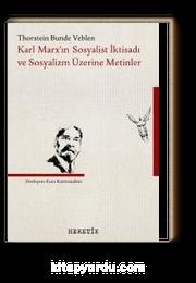 Karl Marx'ın Sosyalist İktisadı ve Sosyalizm Üzerine Metinler