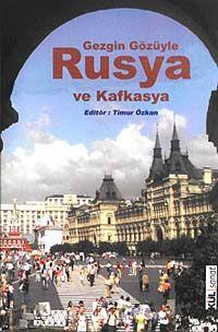 Gezgin Gözüyle Rusya ve Kafkasya - Timur Özkan pdf epub