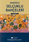Anadolu Selçuklu Bahçeleri