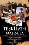 Teşkilat-ı Mahsusa & Enver Paşa'nın Sırdaşı Anlatıyor