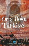 Orta Doğu ve Türkiye & Tarih, Krizler ve Dış Politika