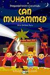 Can Muhammed & Peygamberimizin Çocukluğu