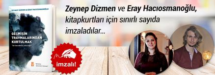 Geçmişin Travmalarından Kurtulmak. Eray Hacıosmanoğlu & Zeynep Dizmen, Kitapkurtları için Sınırlı Sayıda İmzaladı.