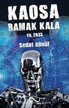 Kaosa Ramak Kala & Yıl 2033