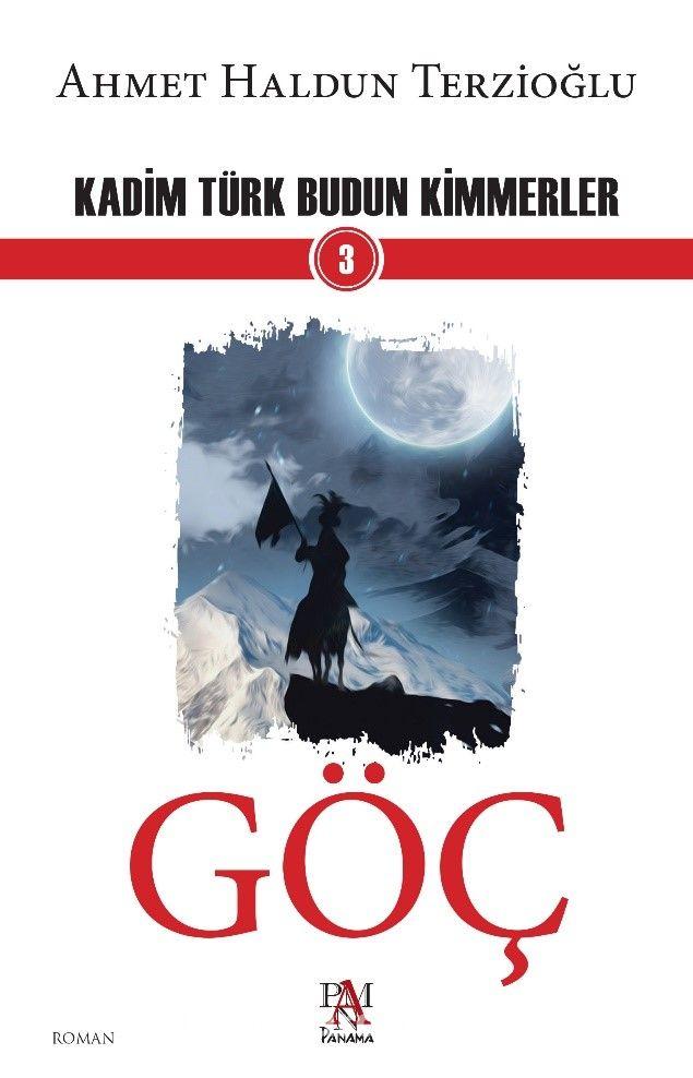 Göç / Kadim Türk Budun Kimmerler 3 - Ahmet Haldun Terzioğlu pdf epub