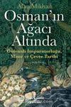 Osman'ın Ağacı Altında & Osmanlı İmparatorluğu, Mısır ve Çevre Tarihi