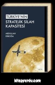Türkiye'nin Stratejik Silah Kapasitesi