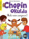 Eğlen Öğren Chopin Okulda / Okulu Neden Seviyorum?