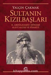 Sultanın Kızılbaşları & II. Abdülhamid Dönemi Alevi Algısı ve Siyaseti