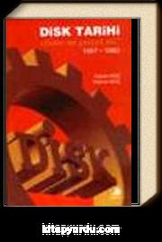 Disk Tarihi: Efsane mi Gerçek mi 1967-1980