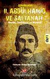 II. Abdülhamid ve Saltanatı & Hayatı, Özellikleri ve Siyaseti (Cilt-1)