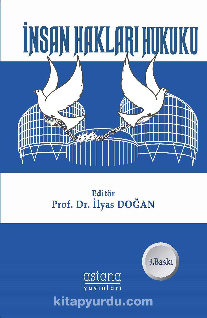 İnsan Hakları Hukuku - Prof. Dr. İlyas Doğan pdf epub