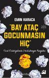 Bay Ataç Gocunmasın Hiç & Türk Edebiyatında Unutulmayan Kavgalar