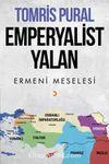 Emperyalist Yalan & Ermeni Meselesi