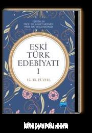 Eski Türk Edebiyatı 1 (12-15. Yüzyıl)