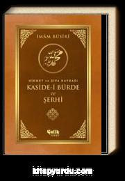 Hikmet ve Şifa Kaynağı Kaside-i Bürde ve Şerhi