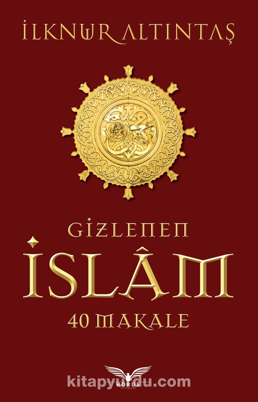 Gizlenen İslam40 Makale