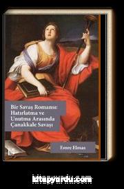 Bir Savaş Romansı: Hatırlatma ve Unutma Arasında Çanakkale Savaşı