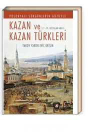 Polonyalı Sürgünlerin Gözüyle Kazan ve Kazan Türkleri