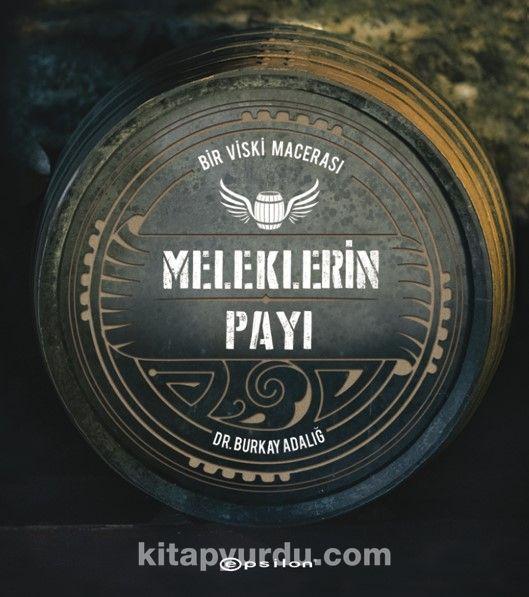 Meleklerin PayıBir Viski Macerası - Burkay Adalığ pdf epub